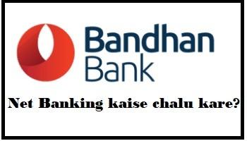 Bandhan Bank Net Banking kaise chalu kare?